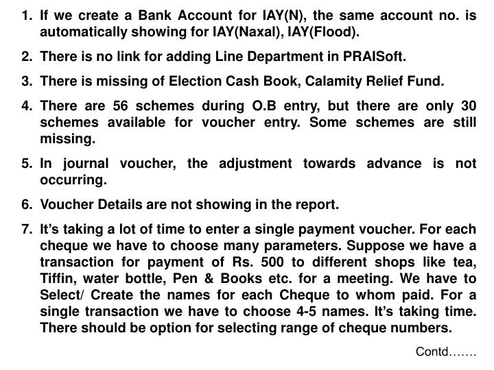 If we create a Bank Account for IAY(N), the same account no. is automatically showing for IAY(Naxal), IAY(Flood).