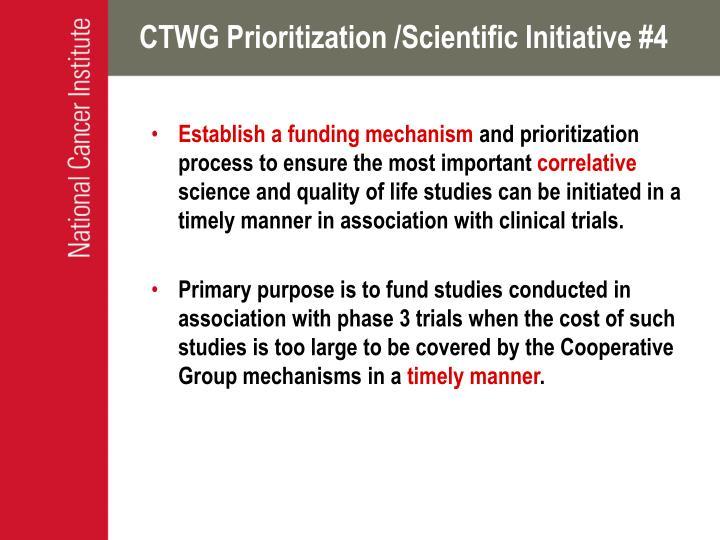 CTWG Prioritization /Scientific Initiative #4