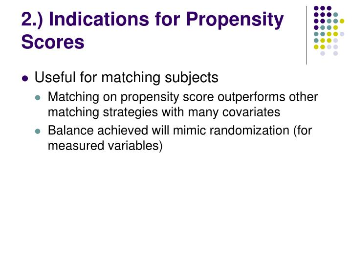 2.) Indications for Propensity Scores