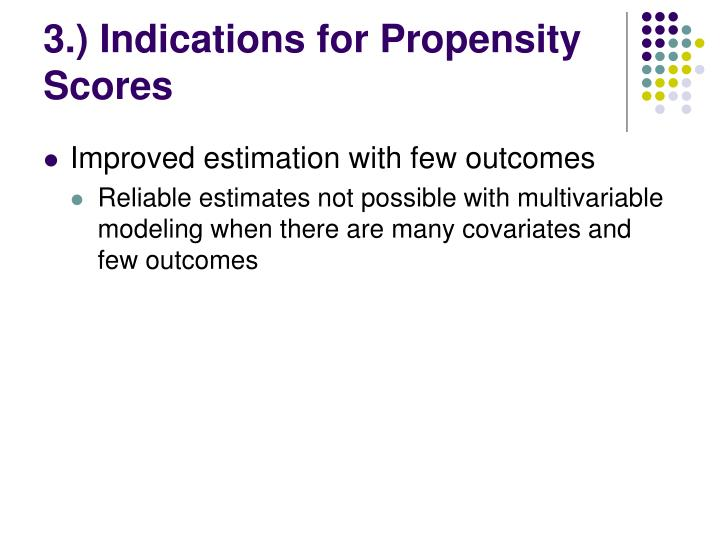 3.) Indications for Propensity Scores