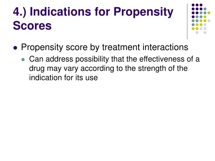 4.) Indications for Propensity Scores
