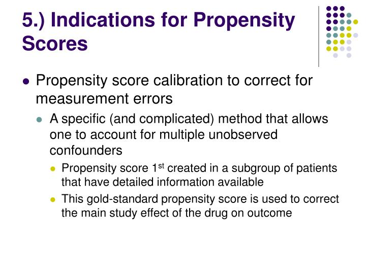 5.) Indications for Propensity Scores