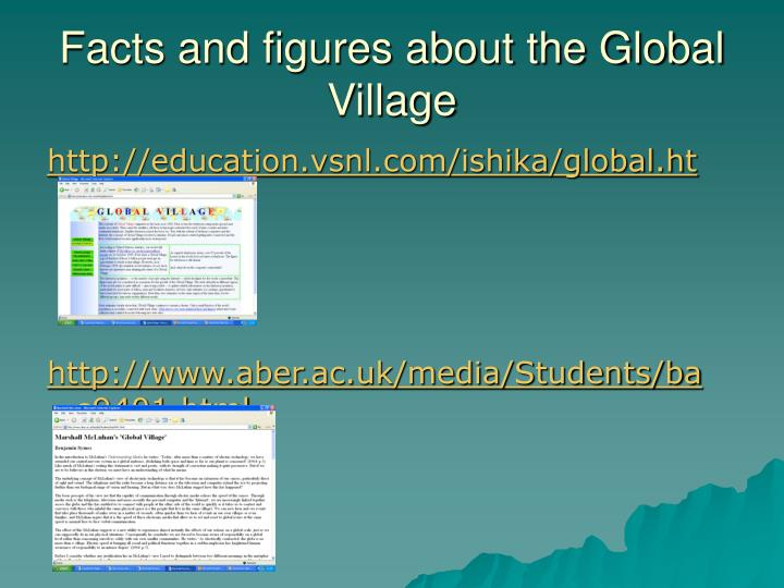 Facts and figures about the Global Village