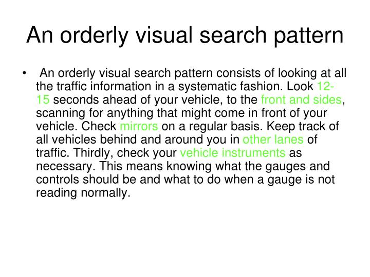An orderly visual search pattern
