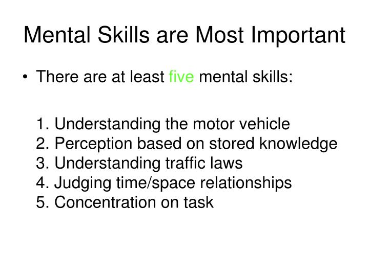 Mental skills are most important