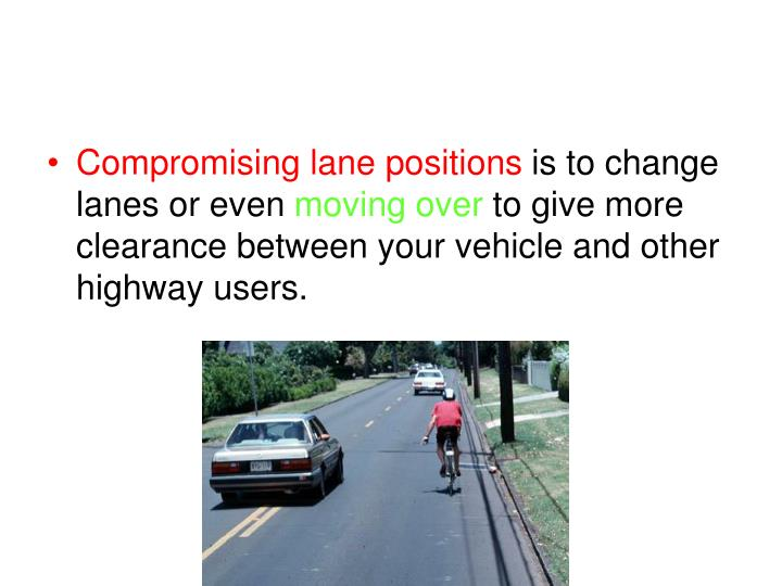 Compromising lane positions
