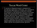 tuscan word center
