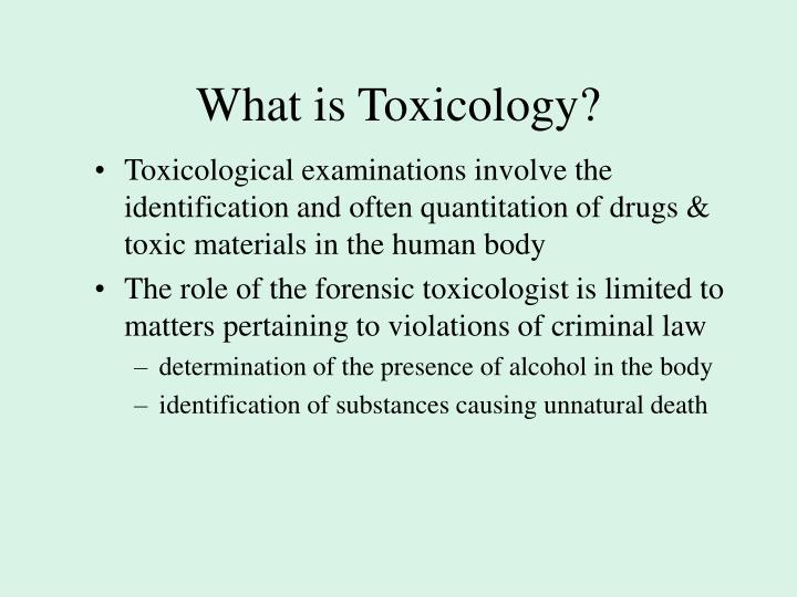 What is Toxicology?