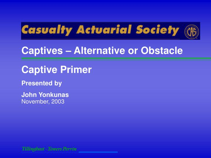 Captives – Alternative or Obstacle