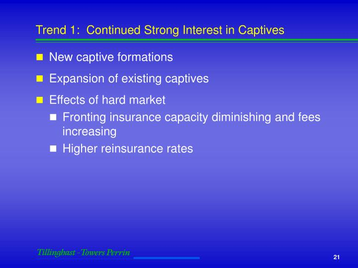 Trend 1:  Continued Strong Interest in Captives