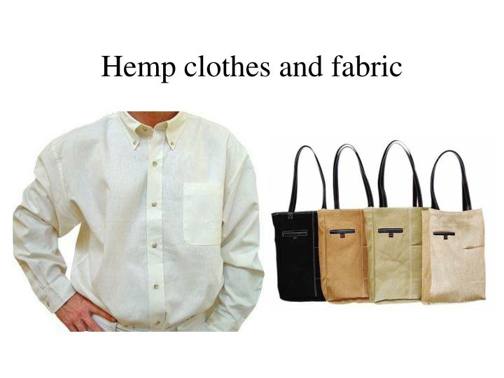 Hemp clothes and fabric