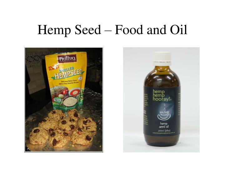 Hemp Seed – Food and Oil