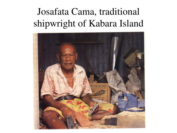 Josafata Cama, traditional shipwright of Kabara Island