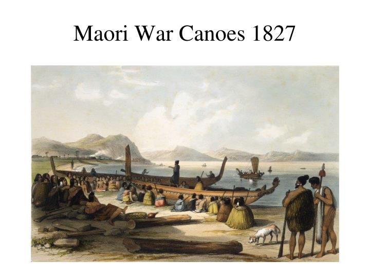 Maori War Canoes 1827