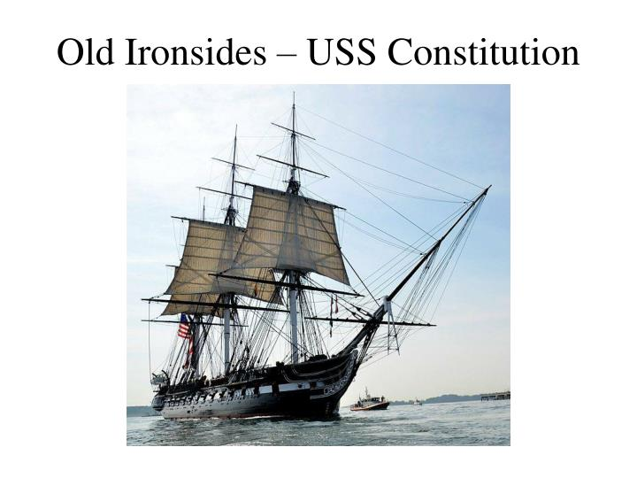 Old Ironsides – USS Constitution