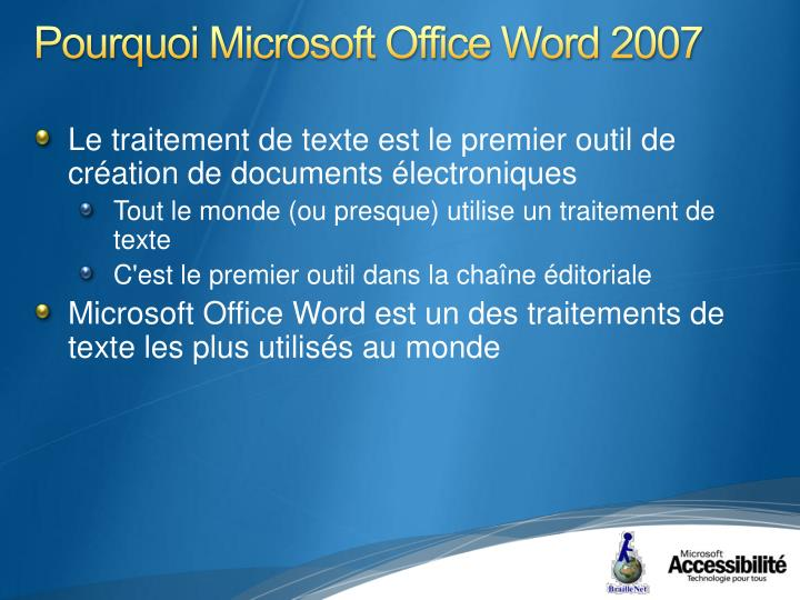 Pourquoi Microsoft Office Word 2007