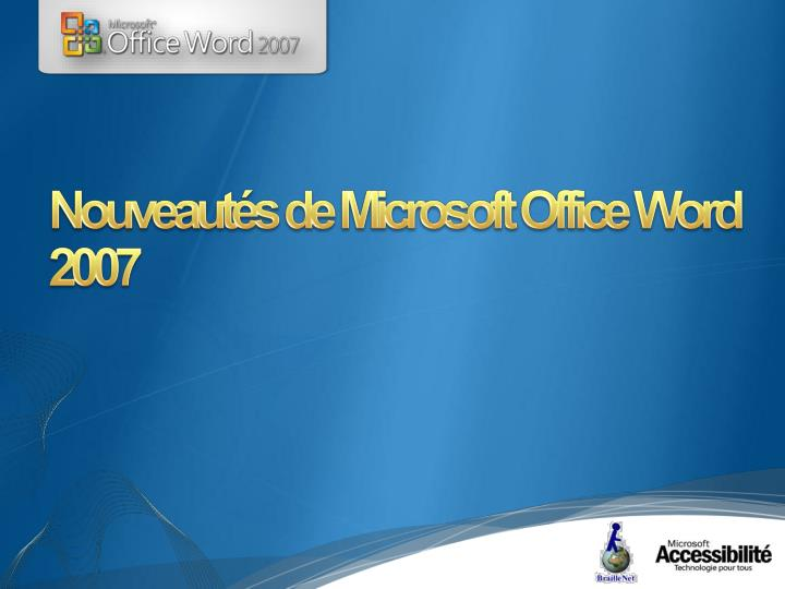 Nouveautés de Microsoft Office Word 2007