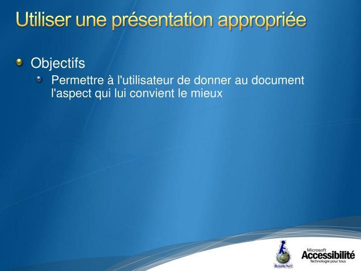 Utiliser une présentation appropriée
