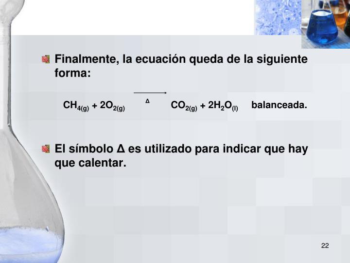 Finalmente, la ecuación queda de la siguiente forma: