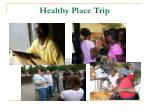 healthy place trip