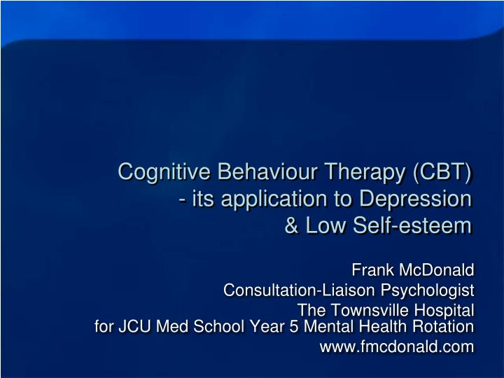 Cognitive behaviour therapy cbt its application to depression low self esteem