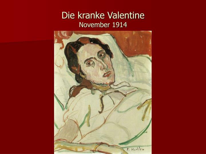 Die kranke Valentine