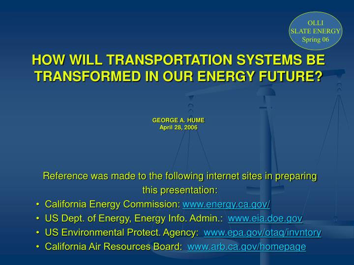 how will transportation systems be transformed in our energy future george a hume april 28 2006
