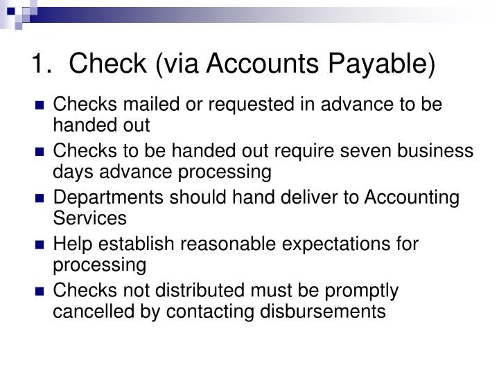 1.  Check (via Accounts Payable)