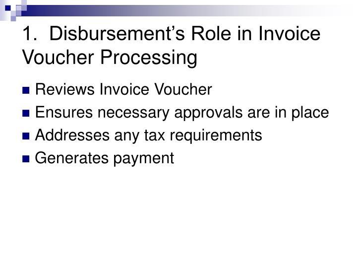 1.  Disbursement's Role in Invoice Voucher Processing