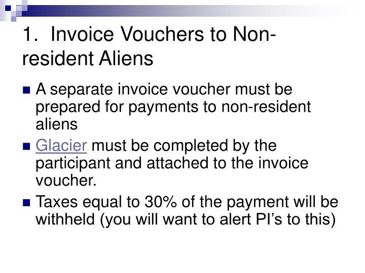 1.  Invoice Vouchers to Non-resident Aliens
