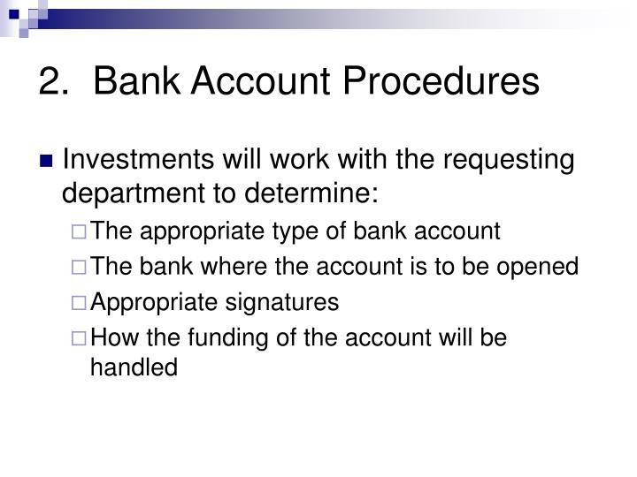 2.  Bank Account Procedures