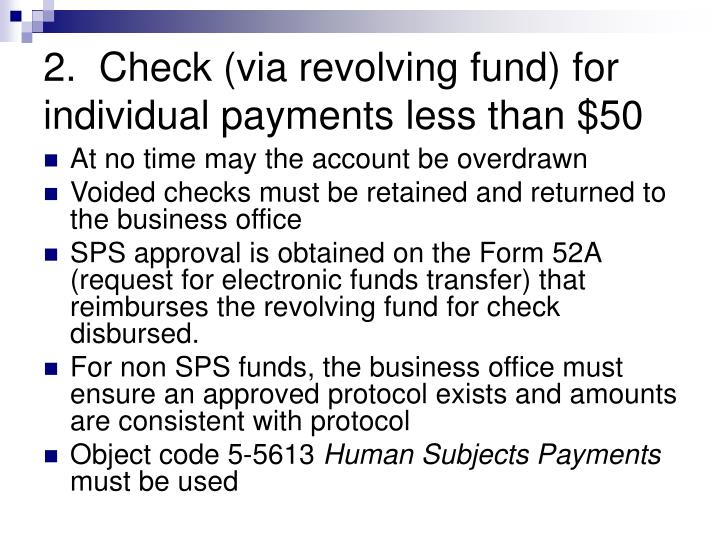 2.  Check (via revolving fund) for individual payments less than $50