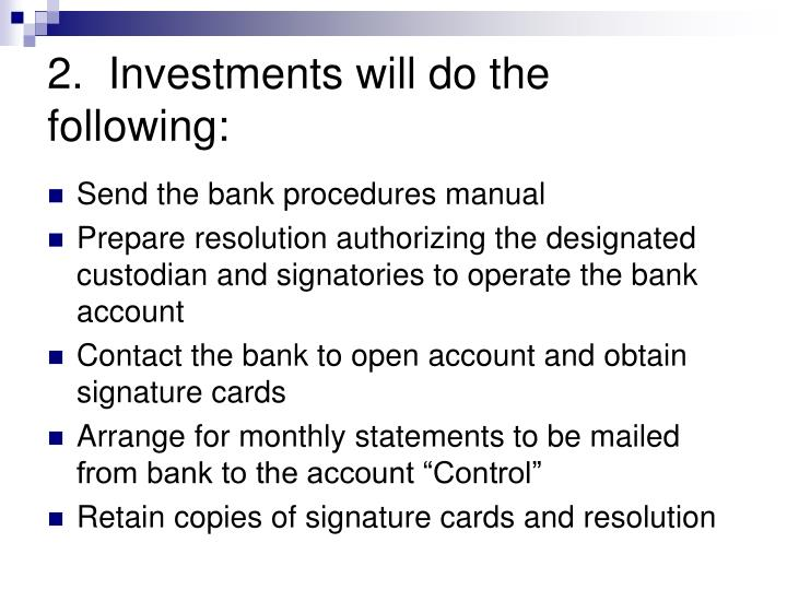 2.  Investments will do the following: