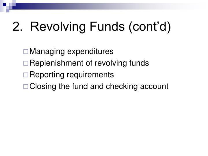 2.  Revolving Funds (cont'd)