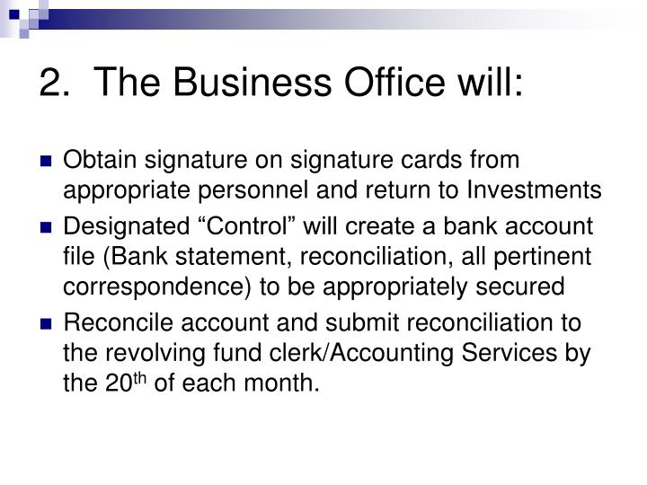 2.  The Business Office will: