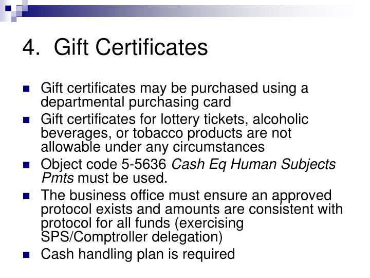 4.  Gift Certificates