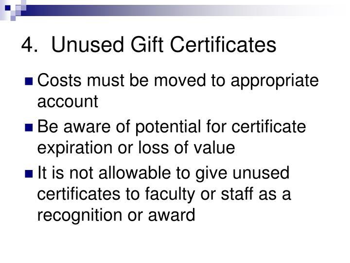 4.  Unused Gift Certificates