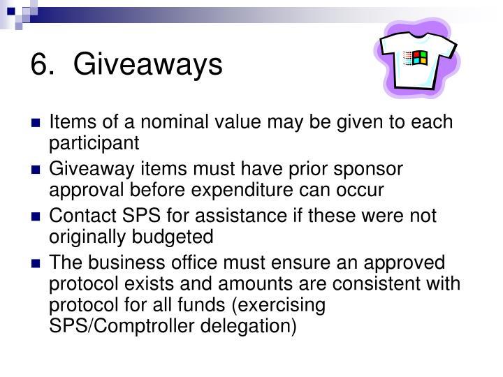 6.  Giveaways