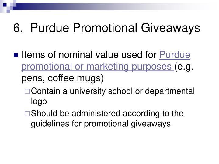 6.  Purdue Promotional Giveaways