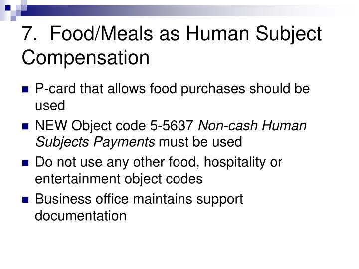 7.  Food/Meals as Human Subject Compensation