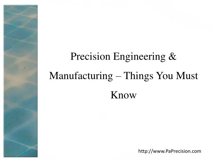 Precision engineering manufacturing things you must know