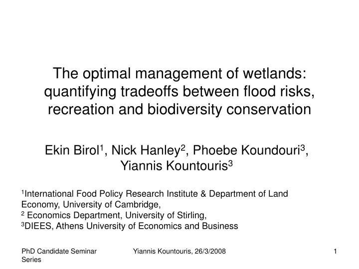 The optimal management of wetlands: quantifying tradeoffs between flood risks, recreation and biodiv...