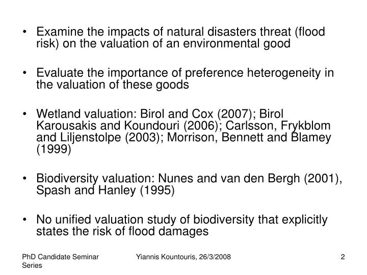 Examine the impacts of natural disasters threat (flood risk) on the valuation of an environmental go...