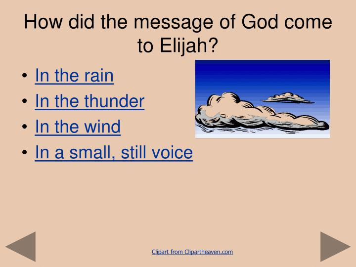 How did the message of God come to Elijah?