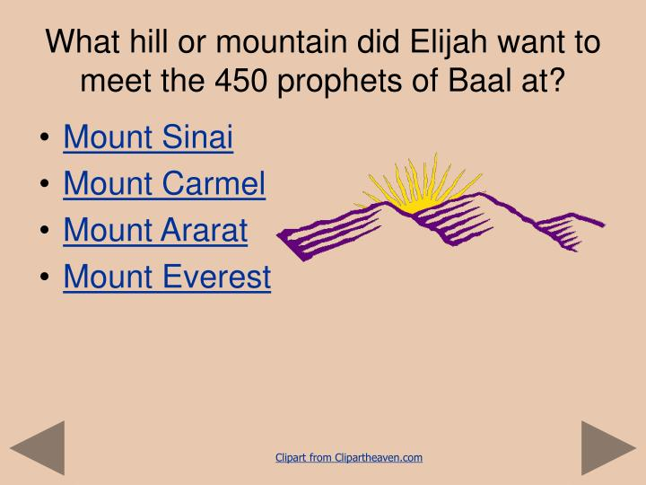What hill or mountain did Elijah want to meet the 450 prophets of Baal at?