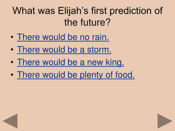 What was Elijah's first prediction of the future?