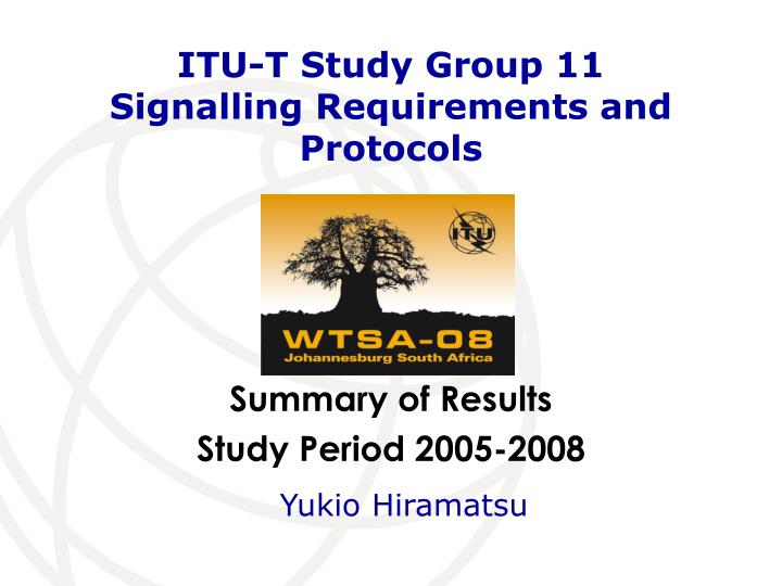 Itu t study group 11 signalling requirements and protocols