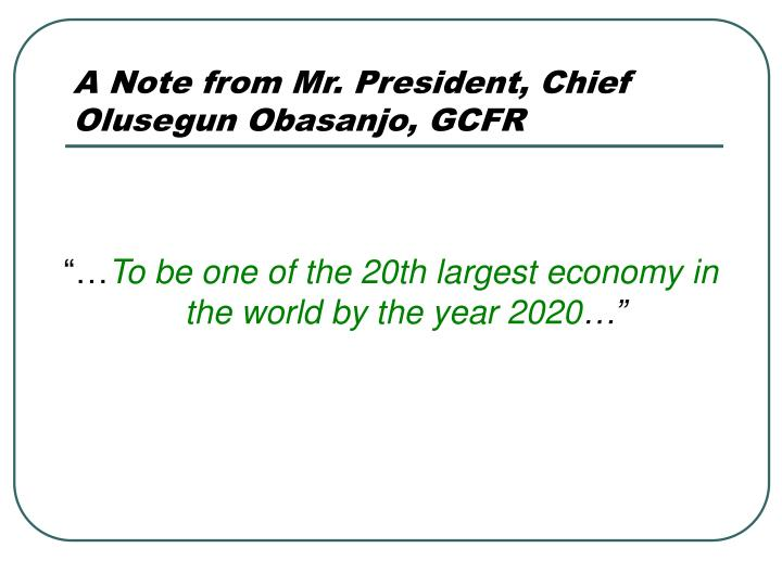 A Note from Mr. President, Chief Olusegun Obasanjo, GCFR