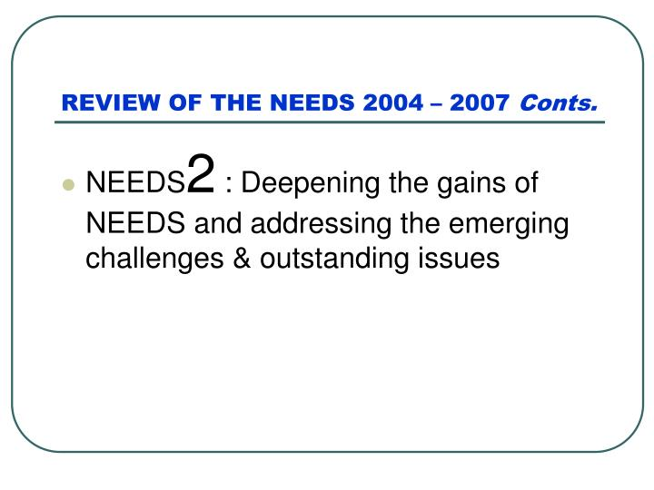 REVIEW OF THE NEEDS 2004 – 2007