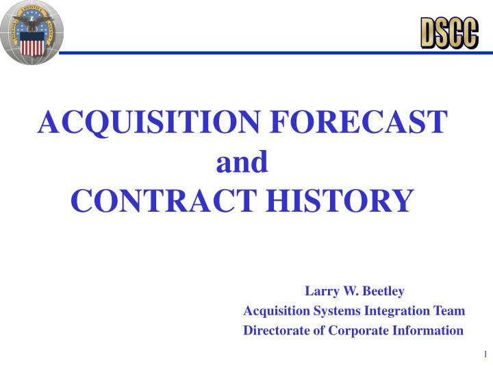 Acquisition forecast and contract history